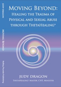 photo of Trauma healing book, Moving Beyond: Healing the Trauma of Physical and Sexual Abuse Through ThetaHealing®